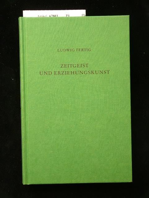Zeitgeist und Erziehungskunst. Eine Einführung in die Kulturgeschichte der Erziehung in Deutschland von 1600 bis 1900. 1. Auflage.