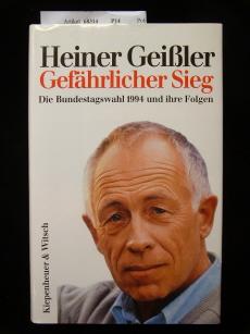 Gefährlicher Sieg. Die Bundestagswahl 1994 und ihre Folgen. 1. Auflage.