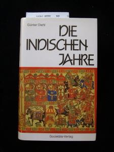 Die indischen Jahre. Erfahrungen eines deutschen Botschafters.