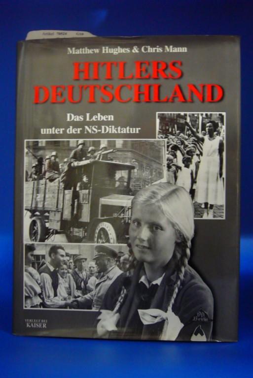 Hughes / Mann. Hitlers Deutschland. Das Leben unter der NS-Diktatur. 1. Auflage.