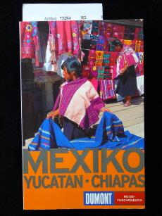Mexiko. Yocatan -Chiapas. 4. Auflage.