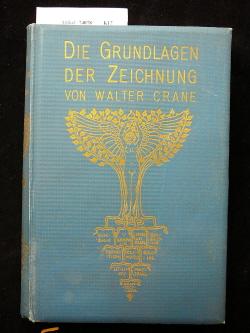 Die Grundlagen der Zeichnung. 3. Auflage.