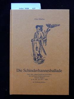 Mathes, Otto. Die Schinderhannesballade. Nach einer zeitgeschichtlichen Darstellung des berühmten Räuberhauptmanns Johannes Bückler in der Zeit von 1797-1803 im Volkston gehalten.