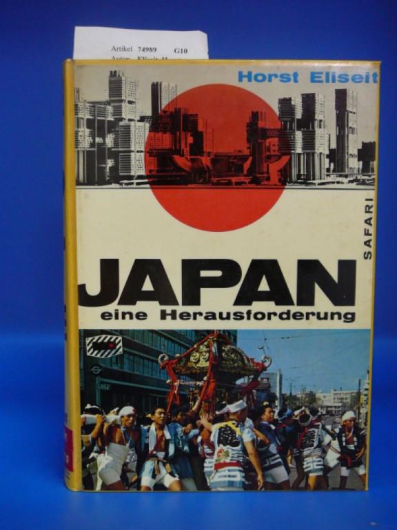 Eliseit, Horst. Japan - eine Herausforderung der Welt. Berichte aus dem Fernen Osten über Japans Sprung in das Jahr 2000. o.A.