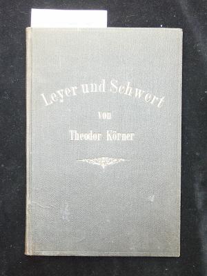 Leyer und Schwert. mit Illustrationen von H. Eichstädt.
