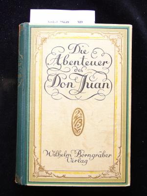 Die Abenteuer des Don Juan. Das sind die Memoiren des viel edelen Ritters Grafen von Marana.... 6.-15. Tsd.