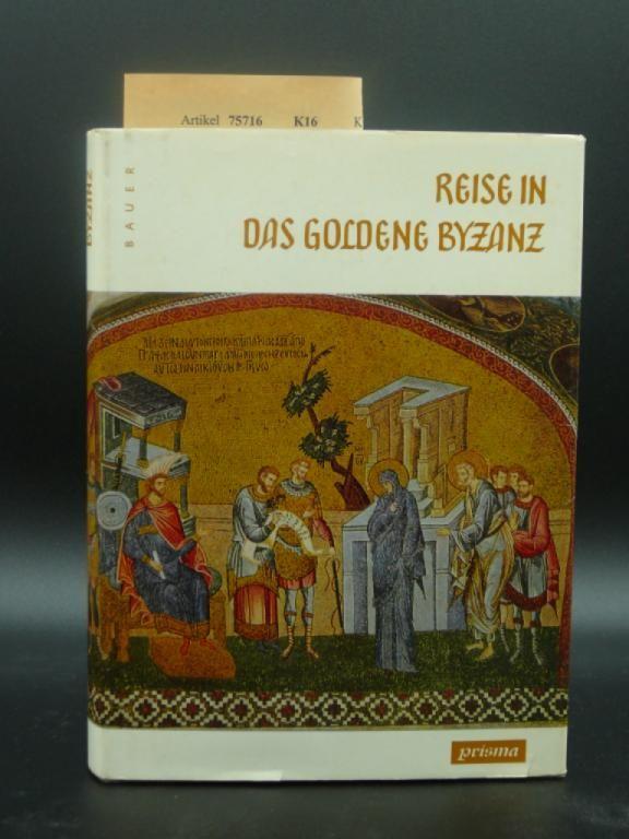 Reise in das goldene Byzanz. 2. Auflage.