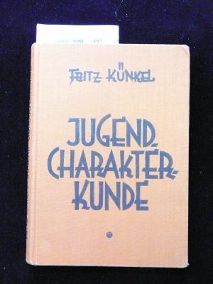 Jugend-Charakterkunde. Theorie und Praxis des Erwachsenwerdens. 6. Auflage.