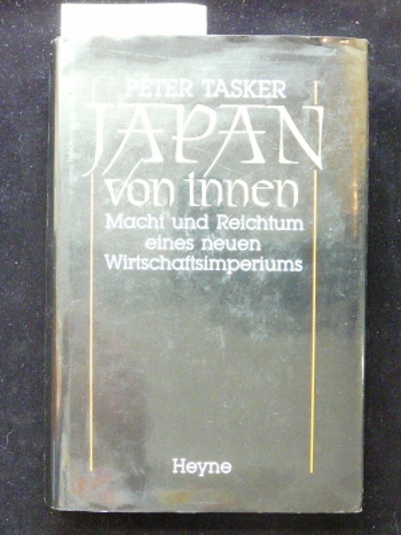 Tasker, Peter. Japan von innen. Macht und Reichtum eines neuen Wirtschaftsimperiums. 1. Auflage.