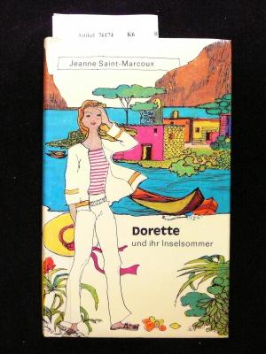 Dorette und ihr Inselsommer. 1. Auflage.