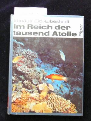 Im Reich der Tausend Atolle. Als Tierpsychologe in den Korallenriffen der Malediven und Nikobaren. o.A.