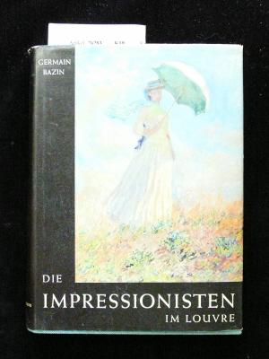 Das Impressionisten-Museeum im Louvre. mit 101 Farbtafeln und 260 Schwarzweiß-Abbildungen.
