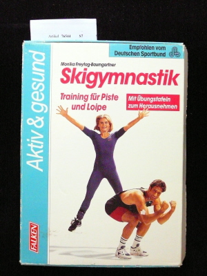 Skigymnastik. Training für Piste und Loipe - mit Übungstafeln zum Herausnehmen.