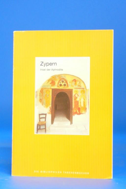 Zypern - Insel der Aphrodite. Bibliophiles Taschenbuch. o.A.