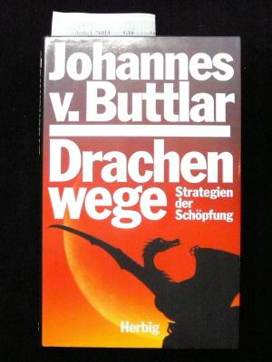 Drachenwege. Strategien der Schöpfung - mit 22 Farbfotos. 2. Auflage.