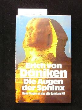 Die Augen der Sphinx. Neue Fragen an das alte Land am Nil.