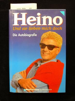 Heino-Und sie lieben mich doch. Die Autobiographie. o.A.
