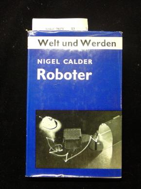 Roboter. Welt und Werden. o.A.