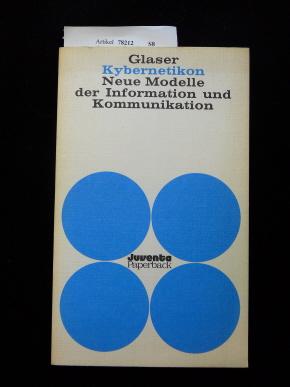 Kybernetikon. Neue Modelle der Information und Kommunikation. o.A.