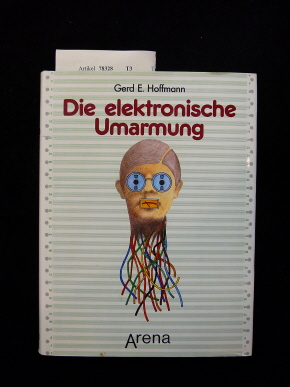 Elektronische Umarmung. Computergeschichten. 1. Auflage.