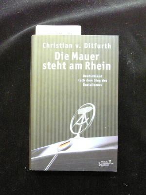 Die Mauer steht am Rhein. Deutschland nach dem Sieg des Sozialismus. 2. Auflage.