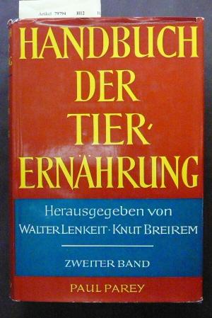 Handbuch der Tierernährung. 2. Band- mit 93 Abb. o.A.