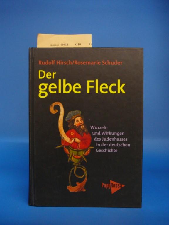 Hirsch/Schuder. Der gelbe Fleck. Wurzeln und Wirkungen des Judenhasses in der deutschen Geschichte.