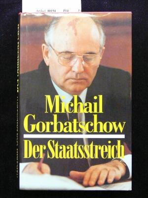 Der Staatsstreich. Mit einem Gespräch M. Gorbatschow-Horst Teltschik , Januar 1992.