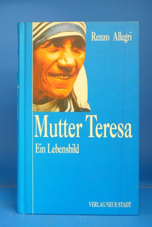 Mutter Teresa. Ein Lebensbild. 2. Auflage.
