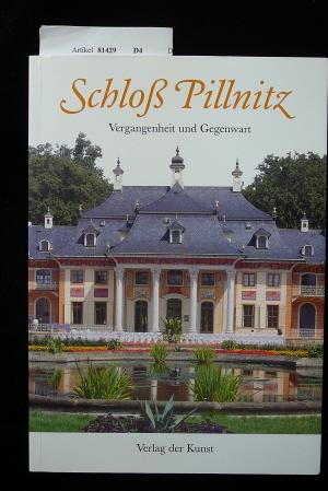 Schloß Pillnitz. Vergangenheit und Gegenwart. 4. Auflage.