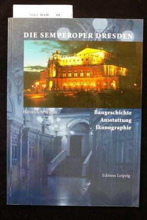 Magirius, Heinrich. Die Semperoper Dresden. Baugeschichte-Ausstattung-Ikonographie. 1. Auflage.