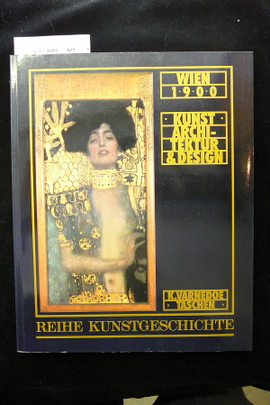 Taschen Verlag. Wien 1900 Kirk Varnedoe Kunst-Architektur & Design. Reihe Kunstgeschichte. o.A.