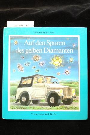 Ruika-Franz, Viktoria. Auf den Spuren des gelben Diamanten. 2. Auflage.
