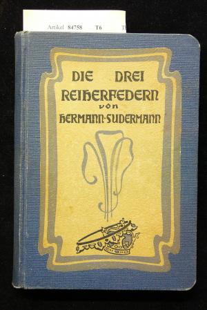 Sudermann, Hermann. Die drei Reiherfedern. Ein dramatisches Gedicht in fünf Akten. o.A.