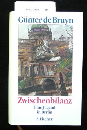 Zwischenbilanz. Eine Jugend in Berlin. 3. Auflage.