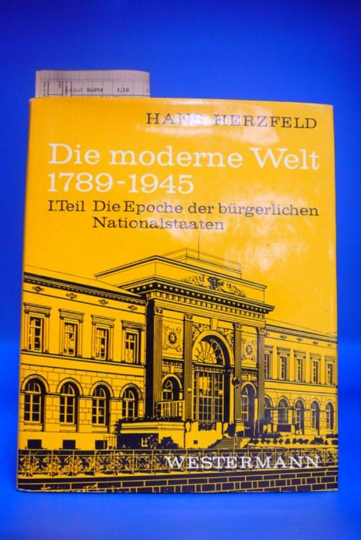 Herzfeld, Hans. Die moderne Welt 1789 - 1949. 1. Teil: Die Epoche der bürgerlichen Nationalstaaten. 5. Auflage.