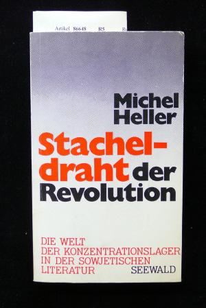 Stacheldraht der Revolution. Die Welt der Konzentrationslager in der sowjetischen Literatur. o.A.