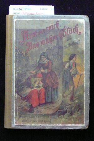 Arm und Reich, Das wahre Glück. eine Erzählung für die Jugend.