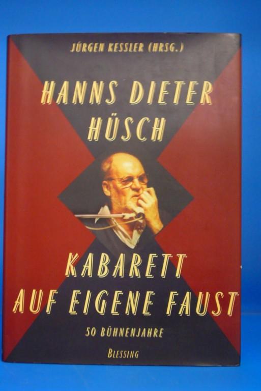 Kessler, Jürgen. Hanns Dieter´Hüsch. Kabarett auf eigene Faust - 50 Bühnenjahre. 1. Auflage.