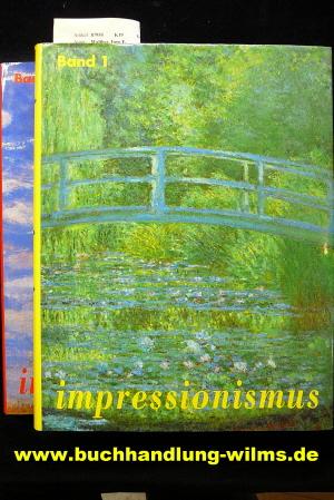 Malerei des Impressionismus. Band I: Der Impressionismus in Frankreich / Band II: Der Impressionismus in Europa und Nordamerika.