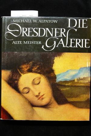 Die Dresdner Galerie. Alte Meister.