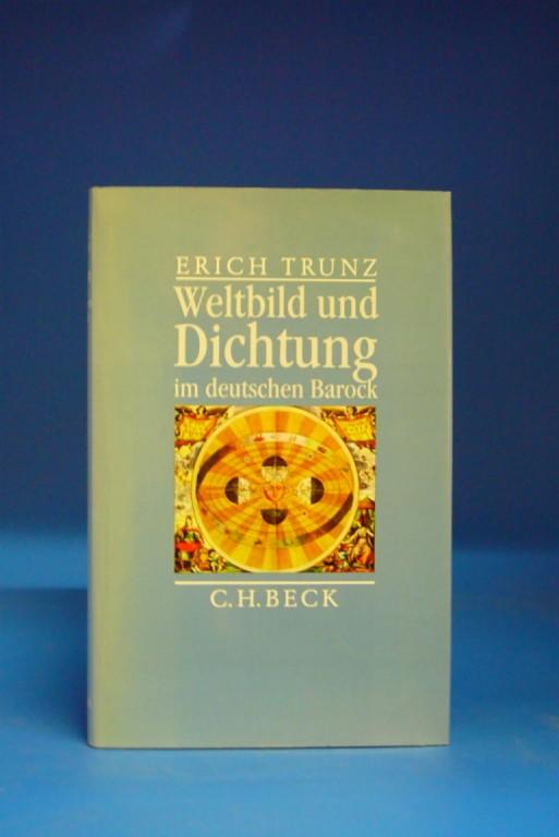 Trunz, Erich. Weltbild und Dichtung im deutschen Barock.