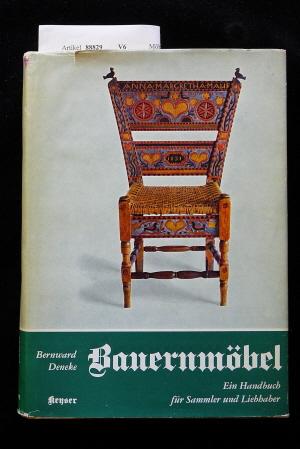 Bauernmöbel. Ein Handbuch für Sammler und Liebhaber.