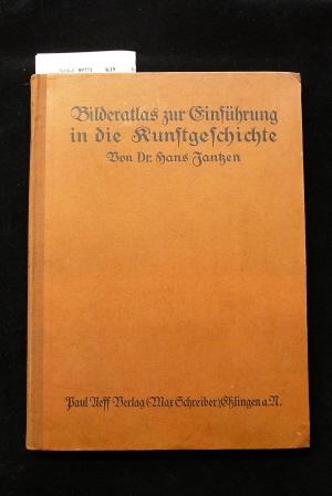 Bilderatlas zur Einführung in die Kunstgeschichte. 146 Tafeln mit 151 Abbildungen in Schwarz-und Farbendruck. o.A.