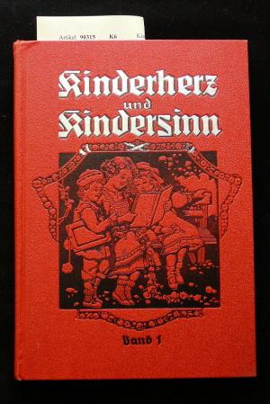Kinderherz und Kindersinn- Erster Band. Ausgewählte Erzählungen, belehrende Aufsätze und Gedichte für unsere. 185. Tsd.