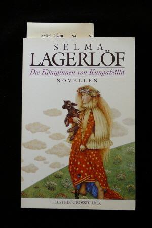 Lagerlöf, Selma. Die Königinnen von Kungabälla. Novellen ( Grossdruck). o.A.