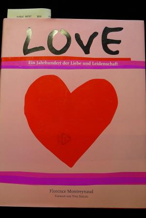 Love. Ein Jahrhundert der Liebe und Leidenschaft. o.A.
