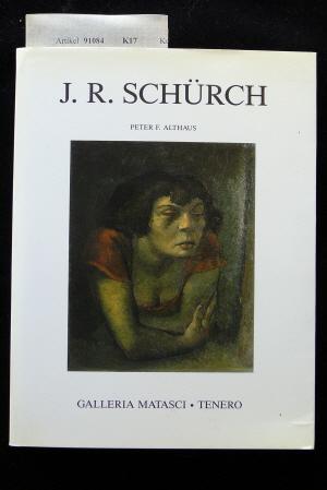 J.R. Schürch. Galleria-Matasci-Tenero. o.A.