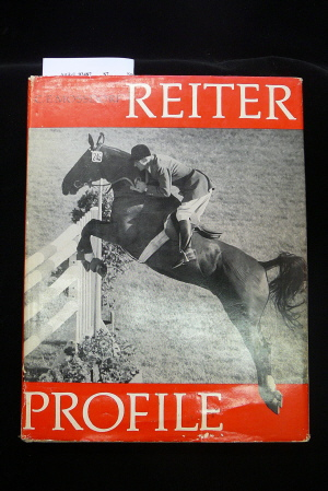 Reiterprofile. Ein Buch vom deutschen Turniersport -mit 70 Bildern. o.A.