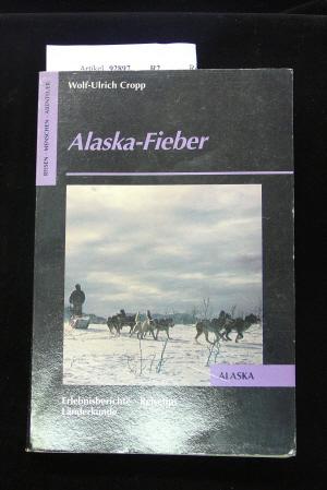 Alaska-Fieber.